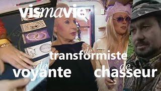 Vis Ma Vie De Transformiste, De Chasseur Et De Voyante