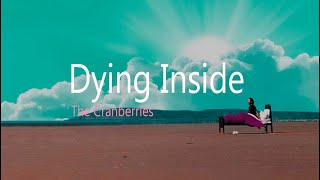DYING INSIDE | The Cranberries