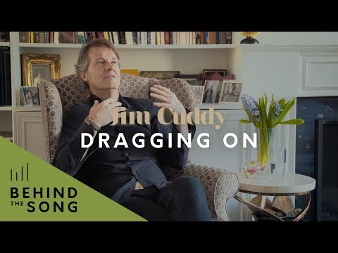 Jim Cuddy - Behind The Song: Dragging On