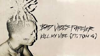 XXXTENTACION feat. Tom G - Kill My Vibe (Audio)