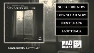 Dawn Golden - Last Train [Official Full Stream]
