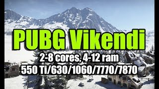PUBG Vikendi (2019) benchmark на слабом ПК (2-8 cores, 4-12 ram, GF 550 Ti/630/1060, R 7770/7870)
