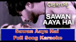 Sawan Aaya Hai | Full Song Karaoke | Arijit Singh | Creature 3D 2014