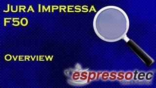 Jura Impressa F50 Overview