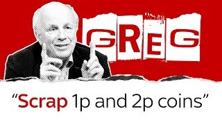 Greg Dyke on scrapping 1p and 2p coins