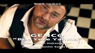 GENCO - BOŞ YERE YANMA