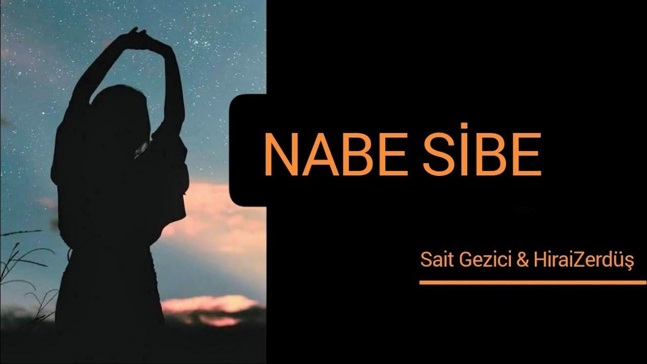Sait Gezici & HiraiZerdüş – Nabe Sibe Sözleri