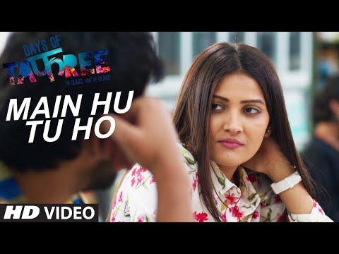 Main Hu Tu Ho  Arijit Singh