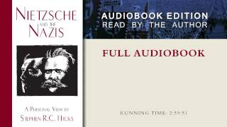 Nietzsche and the Nazis by Stephen R. C. Hicks (Full Audiobook)