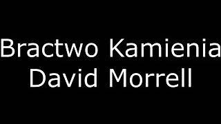 Bractwo Kamienia – David Morrell |