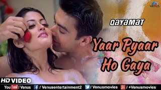 Yaar Pyaar Ho Gaya - HD VIDEO | Riya Sen & Aashish Chaudhary | Qayamat |90's Bollywood Romantic Song