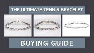 The Ultimate Tennis Bracelet Buying Guide