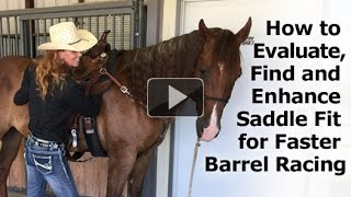 How To Evaluate, Find And Enhance Saddle Fit For Faster Barrel Racing