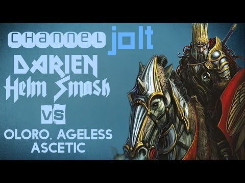 Jolt - Commander - Darien, Helm Smash vs Oloro, Ageless Ascetic