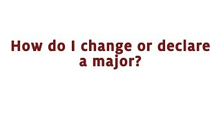 How do I change or declare a major?