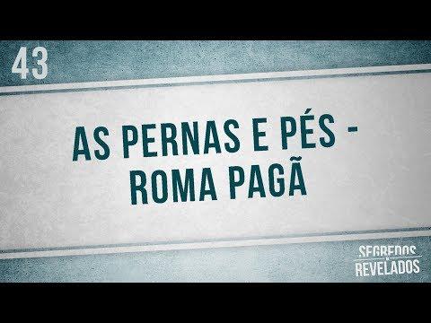 As pernas e pés – Roma Pagã | Segredos Revelados
