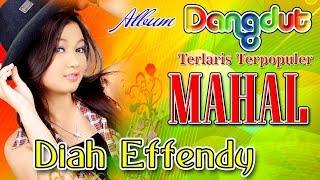 Gambar cover Diah Effendi - Mahal | Pecah Seribu | Lagu Dangdut Terbaru Terlaris Terpopuler FULL HD