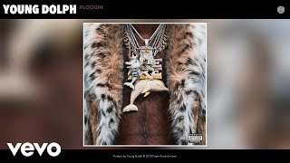 Young Dolph   Flodgin (Official Audio)