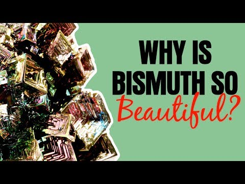 Why Bismuth Crystals Are So Beautiful
