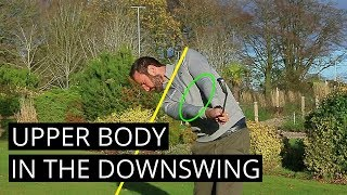 GOLF: HOW TO MOVE THE UPPER BODY IN THE DOWNSWING