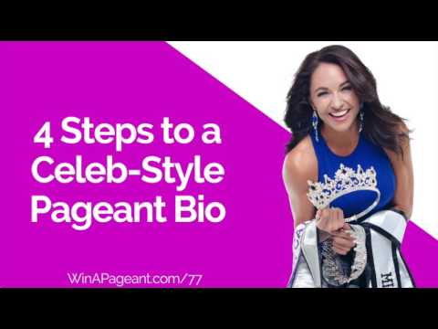 4 Steps to a Celeb-Style Pageant Bio  (Episode 77)