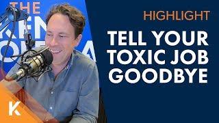 Tell Your Toxic Job Goodbye!