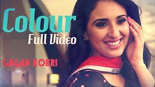 COLOUR - Gagan Kokri      Latest Punjabi Song 2016