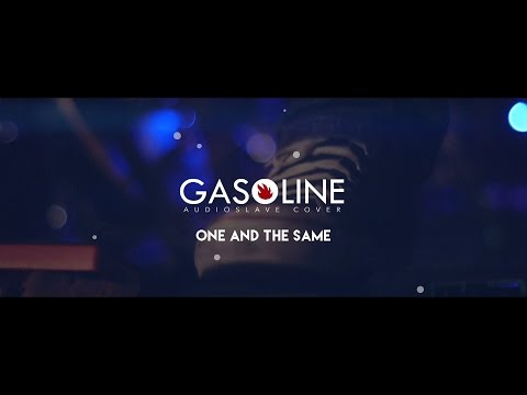 Gasoline - One and The Same [Audioslave Cover]