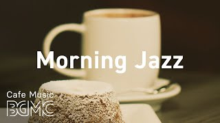 Morning Jazz: Coffee Time with Relaxing Instrumental Music - Music for Studying and Working