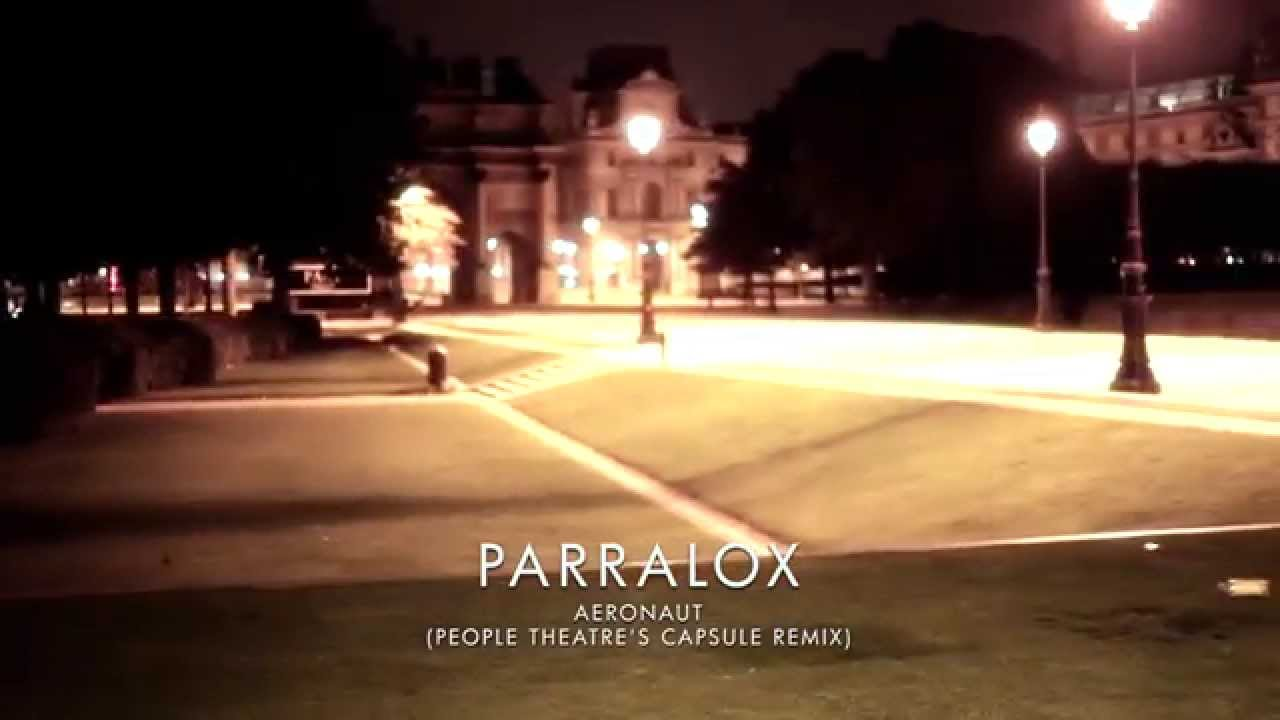 Parralox - Aeronaut (People Theatre's Capsule Remix) (Music Video)