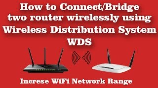 How to Connect / Bridge Two Router Wirelessly Using WDS Wireless Distribution System Settings