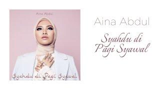 Download lagu Aina Abdul Syahdu Di Pagi Syawal Mp3