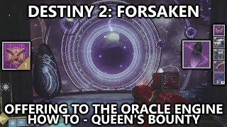 Destiny 2 Forsaken - Offering to the Oracle Engine (Queen's Bounty- How to)