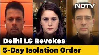 Delhi Lt Governor Revokes Mandatory Quarantine Order