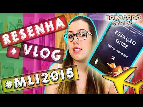#MLI2015 | Estação Onze | Resenha + MiniVlog