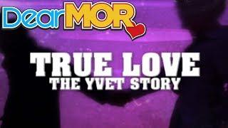 """Dear MOR: """"True Love"""" The Yvet Story 01-19-16"""