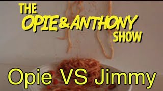 Opie & Anthony: Opie Vs Jimmy (04/22, 04/25/05)