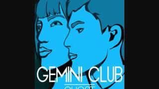 Gemini Club - Ghost (Original Mix)