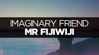 [LYRICS] Mr FijiWiji - Imaginary Friend (ft. Brenton Mattheus)