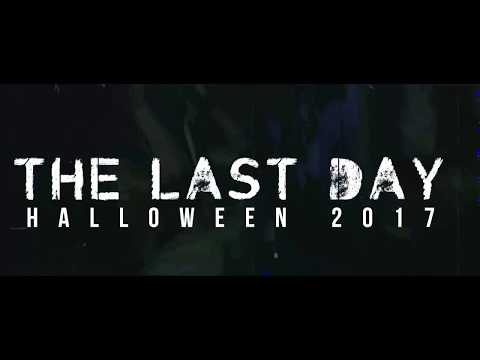★THE LAST DAY HALLOWEEN PARTY 2K17★