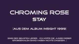 Chroming Rose - Stay