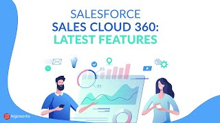Launch of Virtual Sales Tools | Salesforce 360: New Features