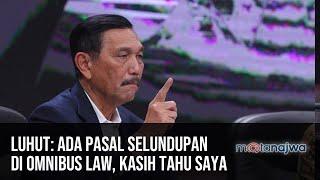 Luhut: Ada Pasal Selundupan di Omnibus Law, Kasih Tahu Saya (Part 3) | Mata Najwa