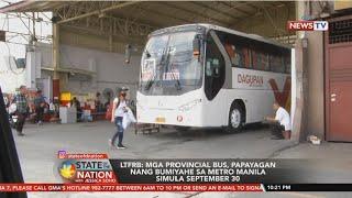 SONA: LTFRB: Mga provincial bus, papayagan nang bumiyahe sa Metro Manila simula Sept. 30