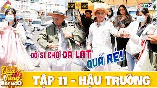 Quà Tặng Bất Ngờ | Hậu trường Tập 11: Bể show Color Man dắt ekip ra chợ Đà Lạt xúng xính sắm đồ si