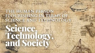 Science, Technology, and Society 8 - The Human Person Flourishing in Terms of Science and Technology