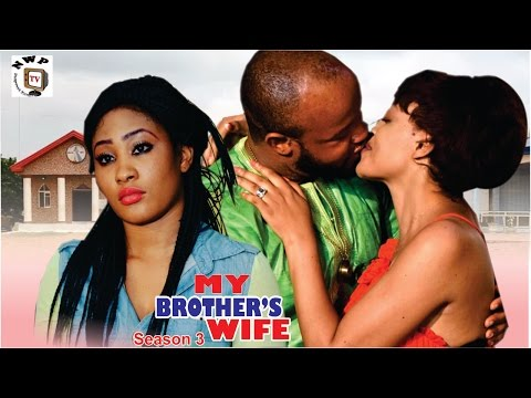 My Brother's  Wife Season 3   - 2016 Latest Nigerian Nollywood Movie