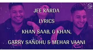 jee karda (lyrics) garry sandhu g khan khan saab mehar vaani
