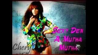 Cheryl - Sexy Den A Mutha Lyrics