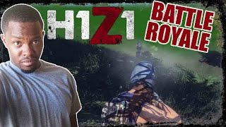DO THE BLACK GUYS DIE IN THIS MOVIE? - Battle Royale H1Z1 Gameplay  | H1Z1 BR Gameplay